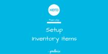 Xero Tip - Setup Inventory Items