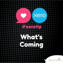 Xero Tip - What's Coming